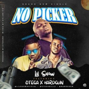 Lil Show Ft. Otega, Hardgun – No Picker MP3
