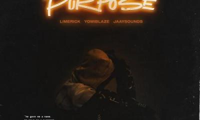 Limerick Ft. Yomi Blaze, Jaaysounds – Purpose MP3