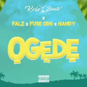 Krizbeatz Ft. Falz, Fuse ODG, Nandy – Ogede MP3