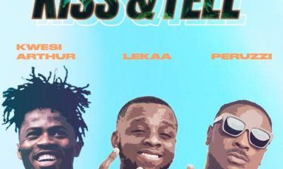 Lekaa Ft. Peruzzi, Kwesi Arthur – Kiss & Tell MP3