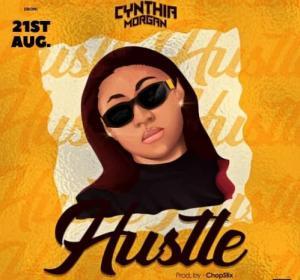 Cynthia Morgan – Hustle (Prod. by Chopstix)