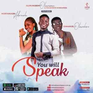 Olorungbemi Oluwaseunfunmi ft Moriyanugba and Korede - You will Speak