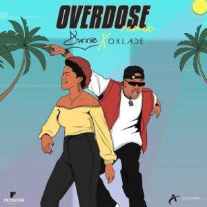 Dunnie Ft. Oxlade – Overdose (Remix) MP3
