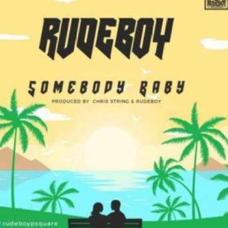 Mp3 Download Rudeboy – Somebody Baby
