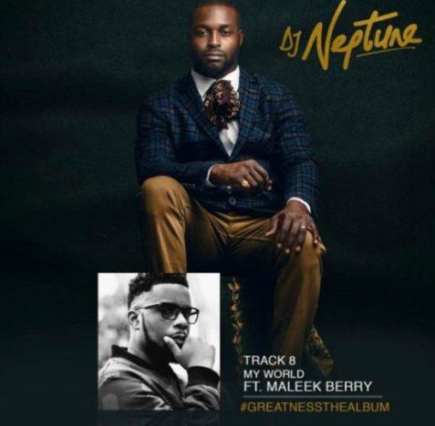 DJ Neptune - My World ft. Maleek Berry