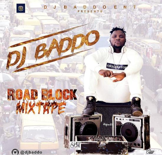 MIXTAPE: Dj Baddo Road Block Mix
