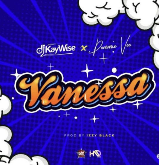 DJ Kaywise – Vanessa ft. Demmie Vee