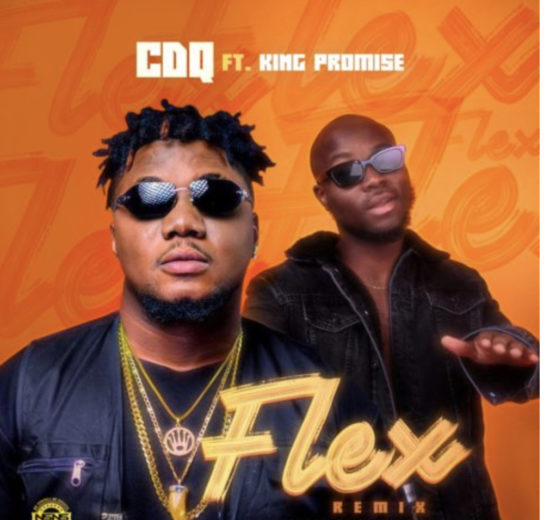 CDQ – Flex (Remix) ft. King Promise