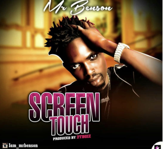 Mr Benson – Screen Touch (Prod. By 2TUponDeeBeat)