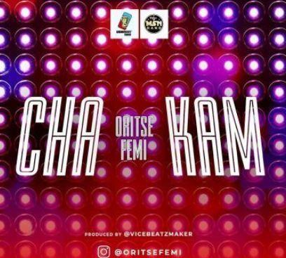 Oritsefemi - Cha Kam