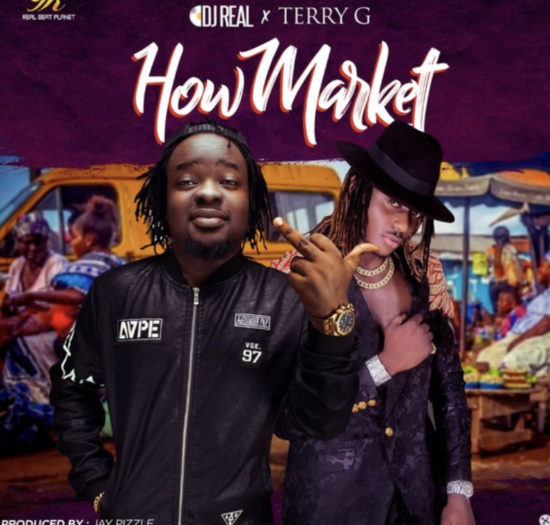 DJ Real – How Market ft. Terry G