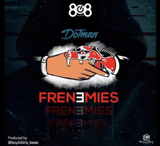 Dotman – Frenemies