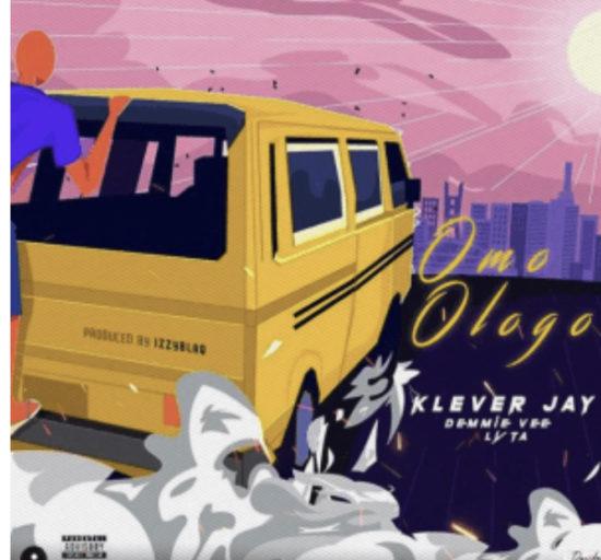 Klever Jay – Omo Ologo ft. Lyta x Demmie Vee