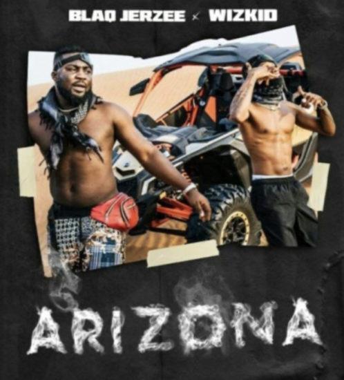 Wizkid x Blaq Jerzee – Arizona