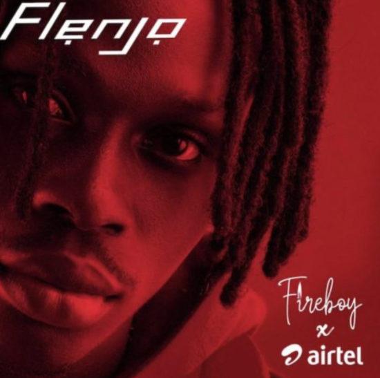 Fireboy x Airtel – Flenjo