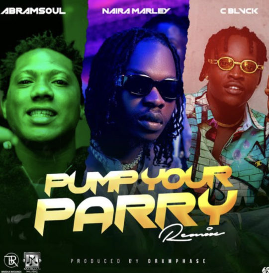 Abramsoul – Pump Your Parry (Remix) ft. Naira Marley, C Blvck