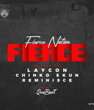 Laycon ft. Reminisce & Chinko Ekun – Fierce Mp3