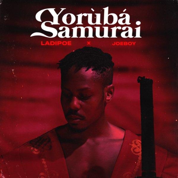LadiPoe ft. Joeboy – Yoruba Samurai mp3