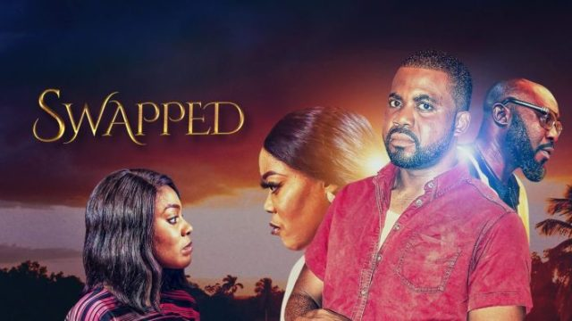 Swapped – Nollywood Movie