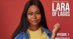 Lara Of Lagos Season 1 Episode 1 – 12 Download nollywood TV series