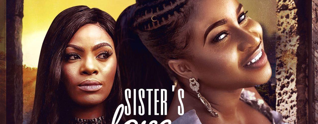 Sister's Love – Nollywood Movie MP4, MKV HD Download