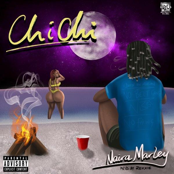 Download Naira Marley - Chi Chi MP3