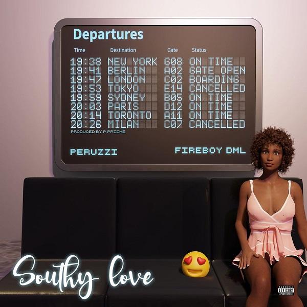 Peruzzi ft. Fireboy DML – Southy Love MP3 Download MP4 HD