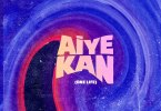Philkeyz ft. Makhaj X Kizz Daniel – Aiye Kan (One Life) MP3 Download