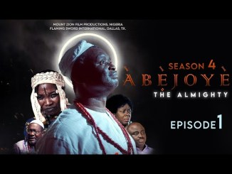 Download ABEJOYE Season 4 Episode 1 Mount Zion Latest films MP4, 3GP HD