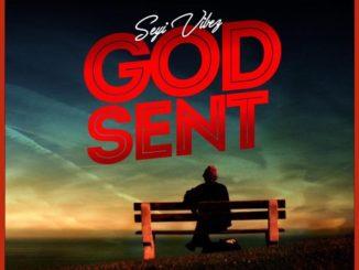 Seyi Vibez - God sent MP3 MP4 VIDEO DOWNLOAD & Lyrics