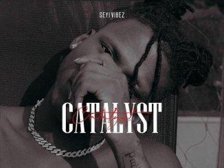 Seyi Vibez – Catalyst Mp3 Download Audio