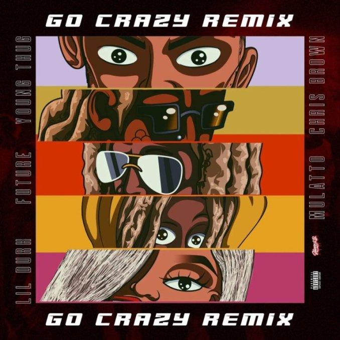Chris Brown & Young Thug ft. Future, Lil Durk, Mulatto – Go Crazy (Remix)