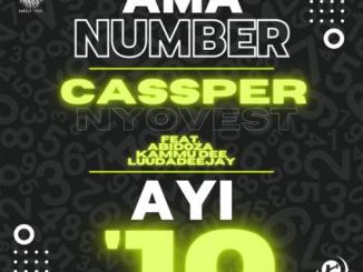 Cassper Nyovest – Ama Number Ayi '10 Ft. Abidoza, Kammu Dee, LuuDaDeejay Mp3 Download Audio