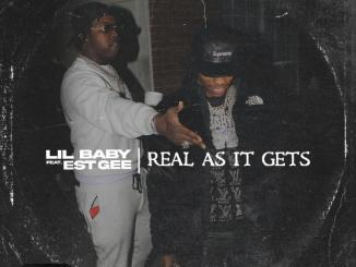 Lil Baby ft. EST Gee – Real As It Gets Mp3 Download Audio Lyrics