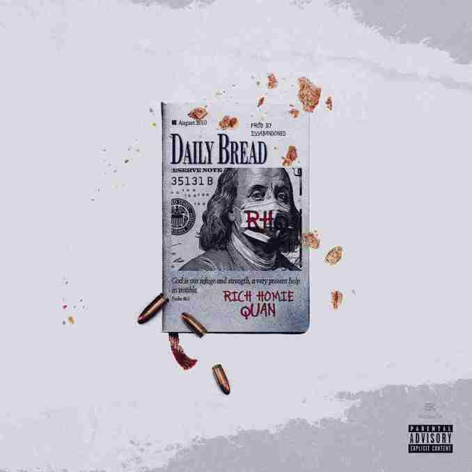 Rich Homie Quan – Daily Bread Mp3 Download