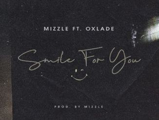 Mizzle ft Oxlade – Smile For You Mp3 Download