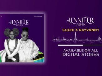Guchi – Jennifer (Remix) ft Rayvanny Mp3 Download Audio
