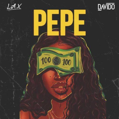 L.A.X ft Davido – Pepe Mp3 Download