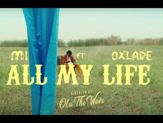 VIDEO: M.I Abaga – All My Life ft Oxlade MP4 Download