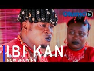 Ibi Kan Yoruba Movie Download Mp4 3gp 2021 HD