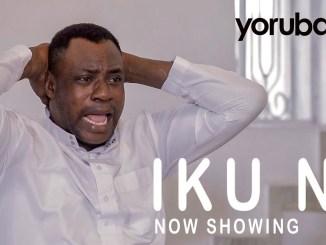 Iku Ni Yoruba Movie Download Mp4 3gp HD 2021