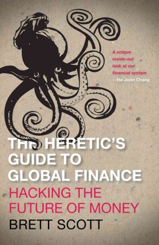 the heretic s guide to global finance 3 am magazine