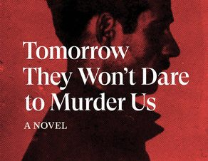 Tomorrow They Won't Dare to Murder Us
