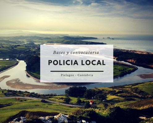 Bases y convocatoria oposiciones policia local Cantabria Pielagos