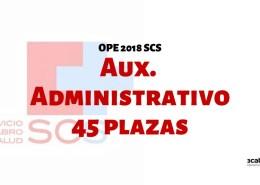 Confirmadas-45-plazas-oposiciones-auxiliar-administrativo-SCS-2019 Convocatoria Oposiciones SCS OPE 2017