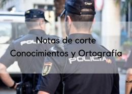 Notas-cortes-Policia-Nacional-2018 Información Convocatoria Policia Nacional
