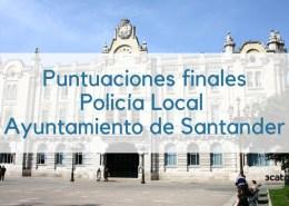 Puntuaciones-finales-oposicion-Policia-Local-Santander-2017-1 El Gobierno aprobara por decreto la jubilacion policias locales a los 59 años