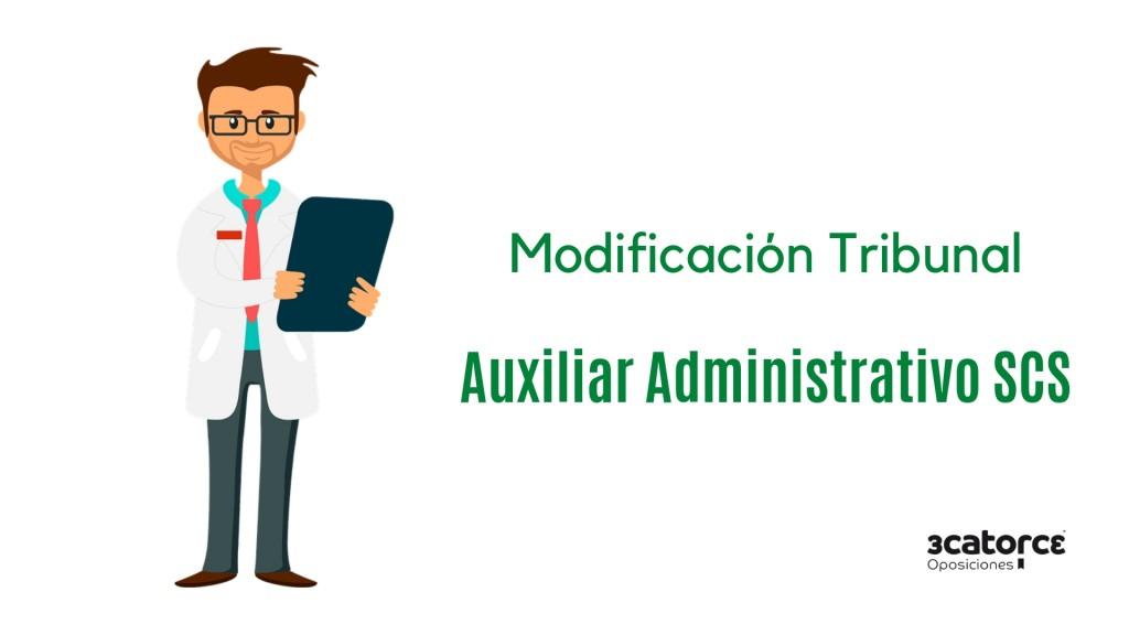 Mofidicacion-Tribunal-oposicion-Auxiliar-Administrativo-SCS Mofidicacion Tribunal oposicion Auxiliar Administrativo SCS