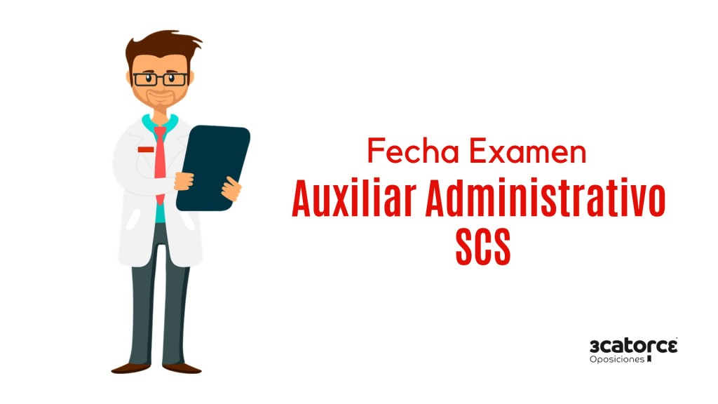 Fecha-examen-oposicion-Auxiliar-Administrativo-SCS Fecha examen oposicion Auxiliar Administrativo SCS