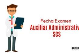 Fecha-examen-oposicion-Auxiliar-Administrativo-SCS Nuevo curso auxiliar administrativo SCS 2018